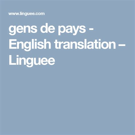 gens de pays - English translation – Linguee (With images